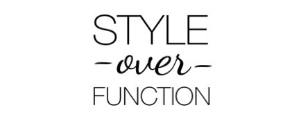 Style Over Function